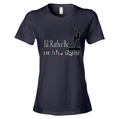 I'd Rather Be In the Gym-Women's short sleeve t-shirt