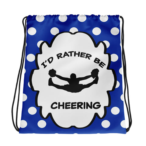 I'd Rather be Cheering- Cinch Sak in  Blue