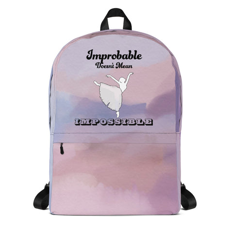 Improbable Doesn't Mean Impossible Dance Backpack