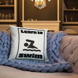 Learn to Swim... It's the Best Defense Against Drowning Pun Throw Pillow-Two Sided
