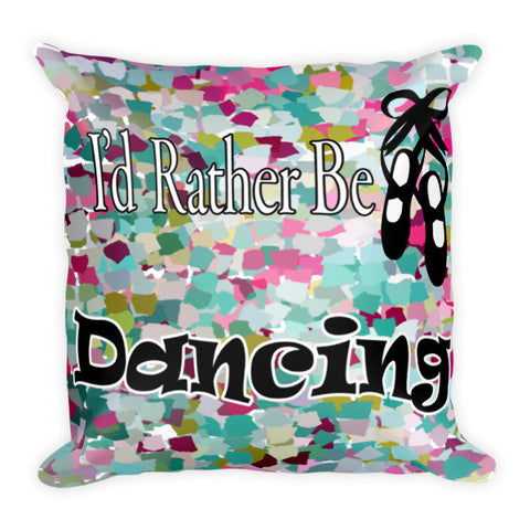 I'd Rather Be Dancing Pillow