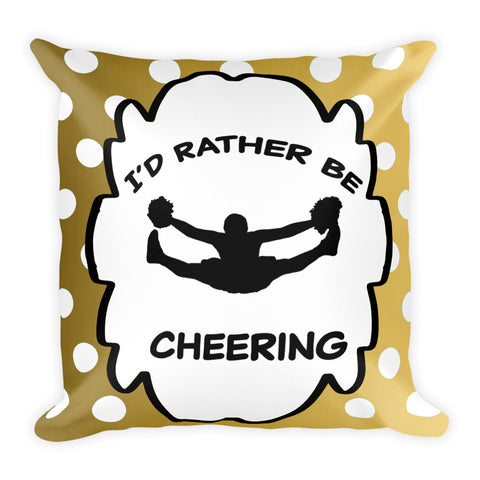 I'd Rather Be Cheering in Gold and White Dot- Throw Pillows