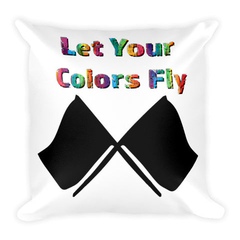 Let Your Colors Fly-Color Guard  Pillow- Printed on front and back