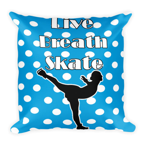 Live.Breath.Skate- Pillow