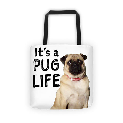 It's a Pug Life Tote Bag