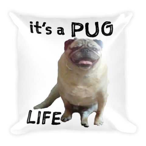it's A Pug Life Pillow