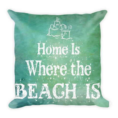 Home is Where the Beach Is Pillow