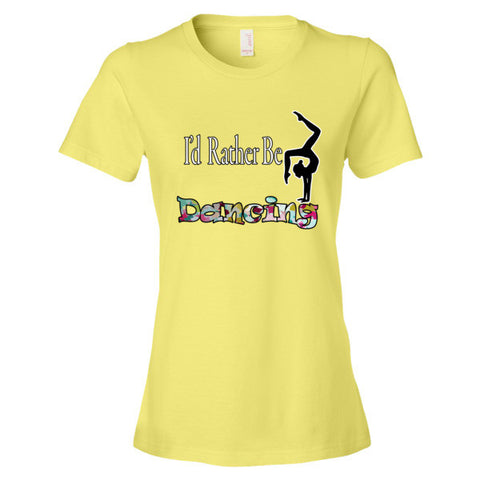 I'D Rather Be Dancing- Short Sleeve Women's T-shirt