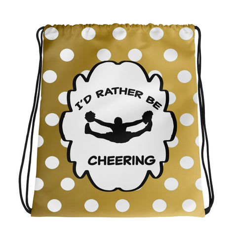 I'd Rather Be Cheering in Gold Dots Cinch Sak- Great for teams, clubs and squads