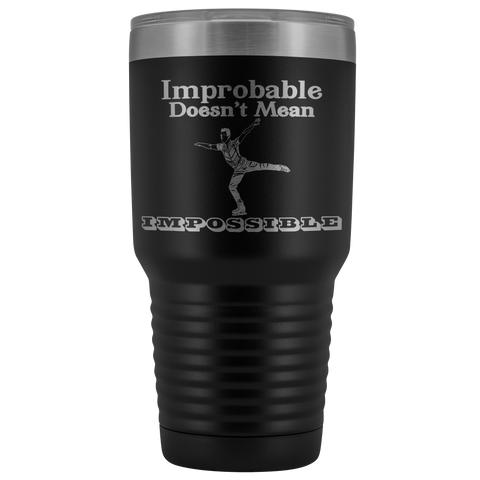 Improbable Doesn't Mean Impossible Men's Figure Skating 30 Ounce Tumbler