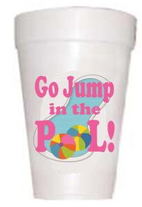 styrofoam cup with pool and go jump in the pool in text