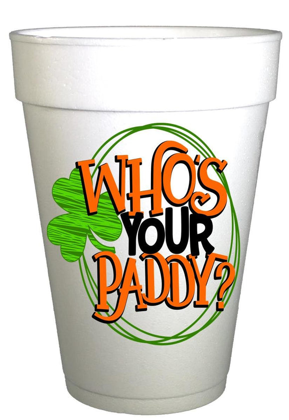 St Patricks Day Who's Your Paddy Styrofoam Cups
