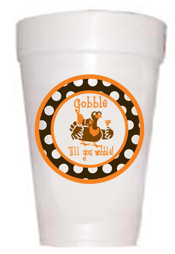 Gobble Till You Wobble Styrofoam Cups
