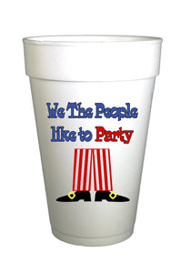 Uncle Sam Pants graphic on styrofoam cup with We the People like to Party