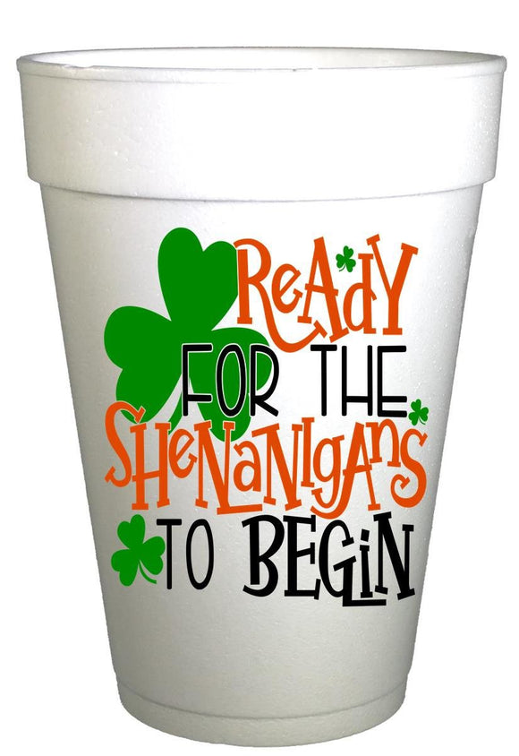 St Patricks Day Ready for Shenanigans Styrofoam Cups