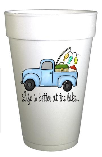 Life is Better at the Lake Styrofoam Lake Cups