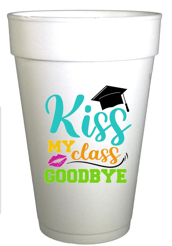 styrofoam cup with kiss this class good-bye with lips and graduation cap on the cup
