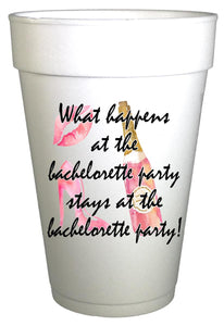 What Happens at the Bachelorette Party Stays at the Bachelorette Party Cups