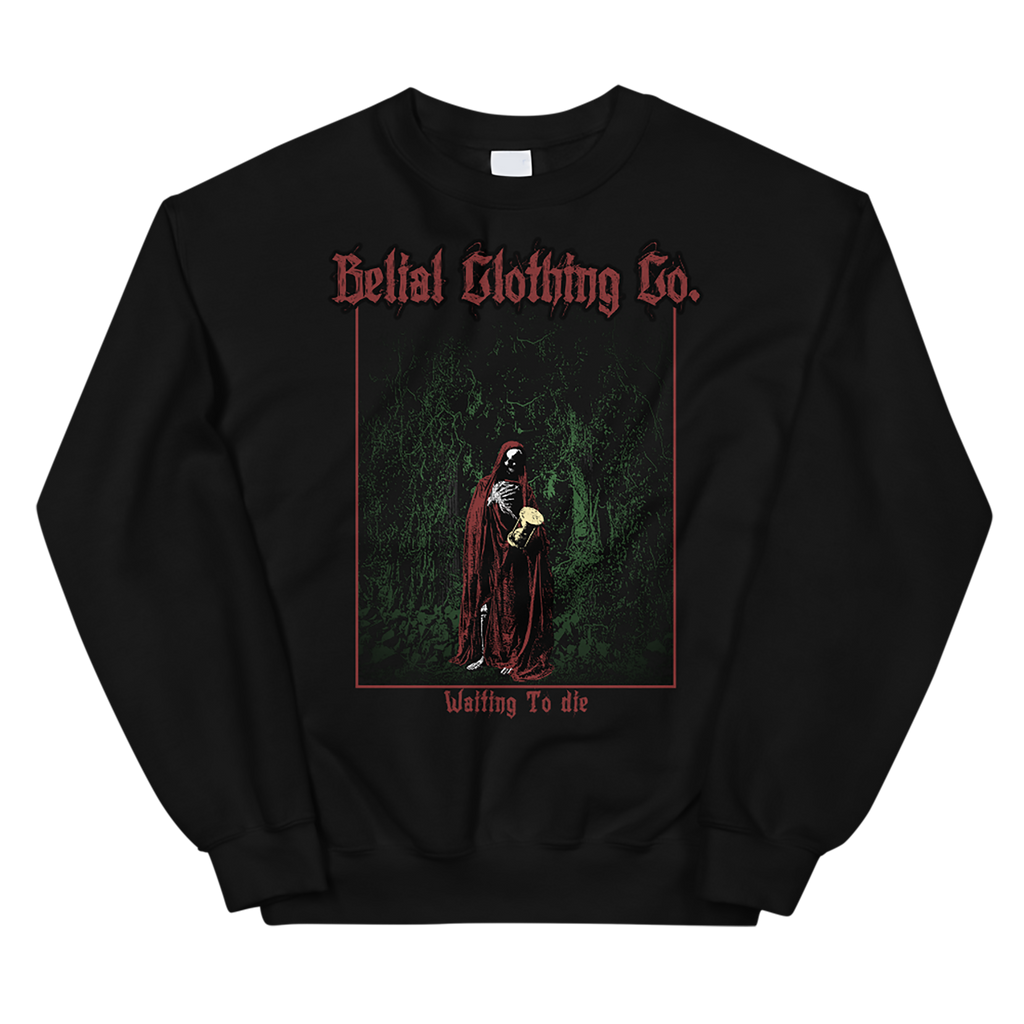 Waiting to Die Unisex Sweatshirt