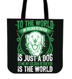 To Me My Golden Retriever Is The World Tote Bag - Bag