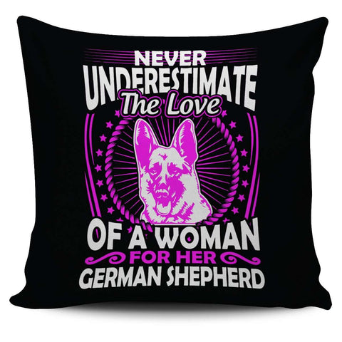 Never Underestimate The Love Of A Woman For Her German Shepherd Pillow Cover - Pillow Cover
