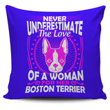 Never Underestimate The Love Of A Woman For Her Boston Terrier Pillow Cover - Pillow Cover