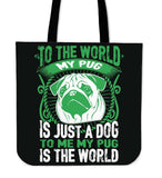 To Me My Pug Is The World Tote Bag - Bag