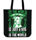 To Me My Pit Bull Is The World Tote Bag - Bag