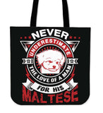Never Underestimate The Love Of A Man For His Maltese Tote Bag - Bag