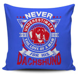 Never Underestimate The Love Of A Man For His Dachshund Pillow Cover - Pillow Cover