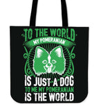 To Me My Pomeranian Is The World Tote Bag - Bag