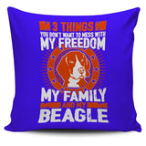 3 Things You Don't Want To Mess With - My Freedom, My Family And My Beagle Pillow Cover - Pillow Cover