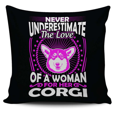 Never Underestimate The Love Of A Woman For Her Corgi Pillow Cover - Pillow Cover