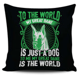To Me My Great Dane Is The World Pillow Case - Pillow Cover