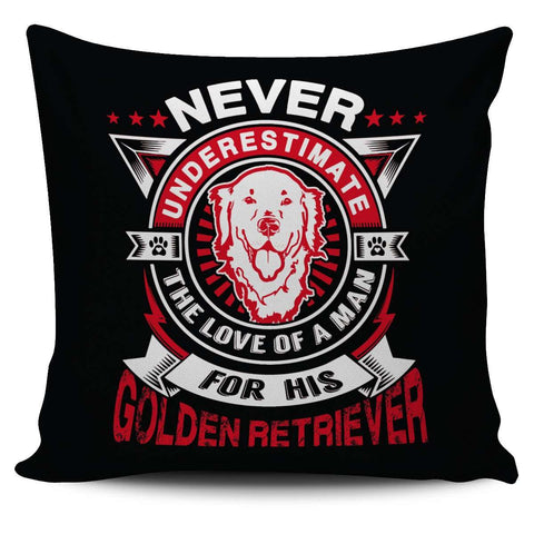 Never Underestimate The Love Of A Man For His Golden Retriever Pillow Cover - Pillow Cover