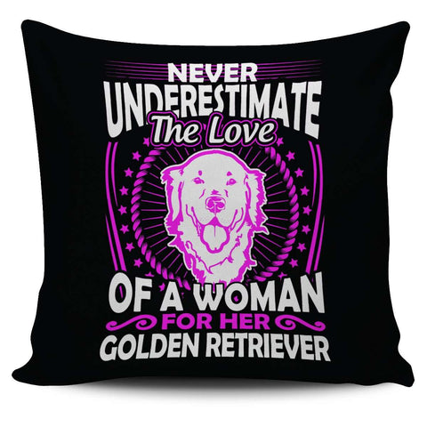 Never Underestimate The Love Of A Woman For Her Golden Retriever Pillow Cover - Pillow Cover