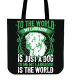 To Me My Labrador Is The World Tote Bag - Bag