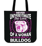 Never Underestimate The Love Of A Woman For Her Bulldog Tote Bag - Bag
