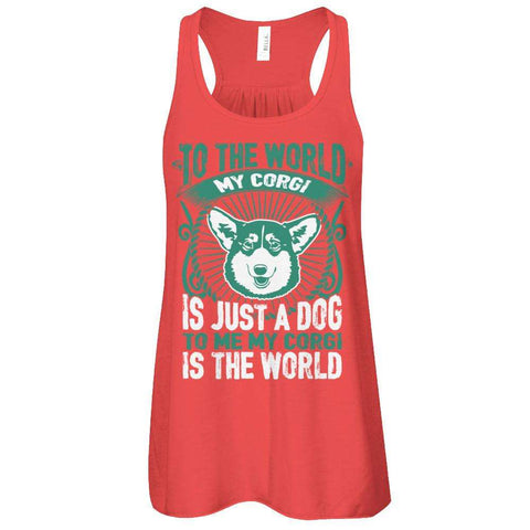 To Me My Corgi Is The World Flowy Racerback Tank - Apparel