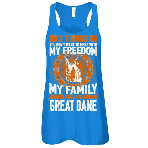3 Things You Don't Want To Mess With - My Freedom, My Family And My Great Dane Flowy Racerback Tank - Apparel