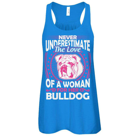 Never Underestimate The Love Of A Woman For Her Bulldog Flowy Racerback Tank - Apparel