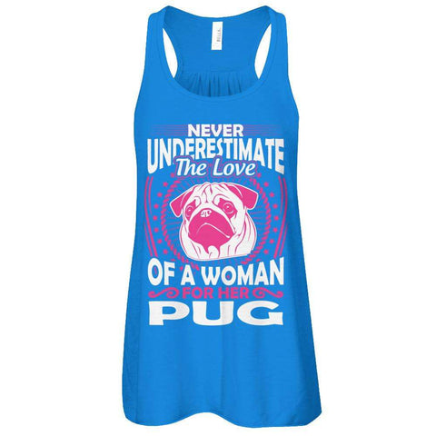 Never Underestimate The Love Of A Woman For Her Pug Flowy Racerback Tank - Apparel