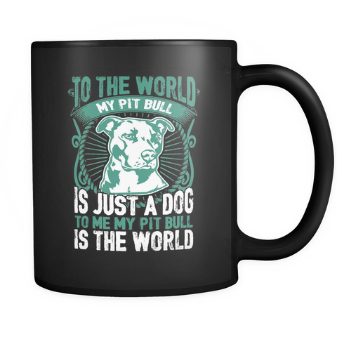 To Me My Pit Bull Is The World Black Mug - Drinkware