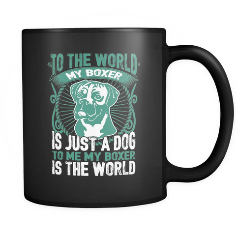 To Me My Boxer Is The World Black Mug - Drinkware