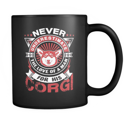 Never Underestimate The Love Of A Man For His Corgi Black Mug - Drinkware