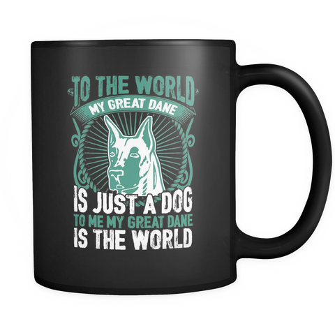To Me My Great Dane Is The World Black Mug - Drinkware