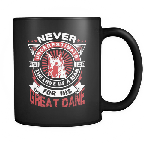 Never Underestimate The Love Of A Man For His Great Dane Black Mug - Drinkware