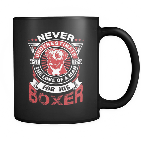 Never Underestimate The Love Of A Man For His Boxer Black Mug - Drinkware