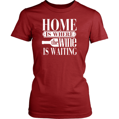 """Home Is Where The Wine Is Waiting"""