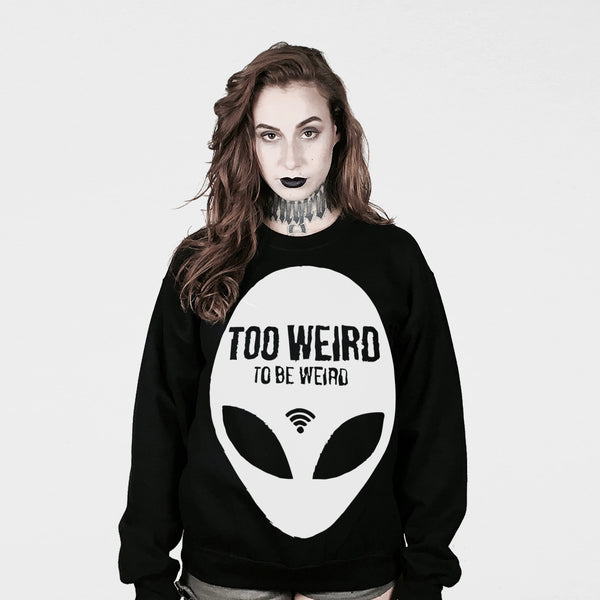 TOO WEIRD TO BE WEIRD SWEATER